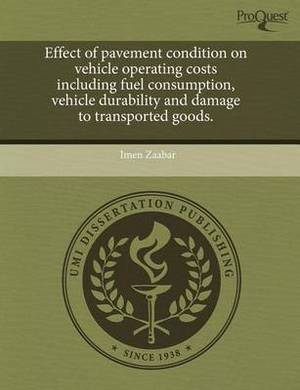 Effect of Pavement Condition on Vehicle Operating Costs Including Fuel Consumption
