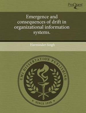 Emergence and Consequences of Drift in Organizational Information Systems
