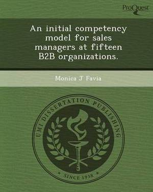 An Initial Competency Model for Sales Managers at Fifteen B2B Organizations