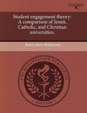 Student Engagement Theory: A Comparison of Jesuit