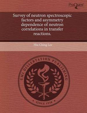 Survey of Neutron Spectroscopic Factors and Asymmetry Dependence of Neutron Correlations in Transfer Reactions