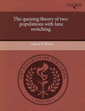 The Queuing Theory of Two-Populations with Lane Switching