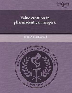 Value Creation in Pharmaceutical Mergers