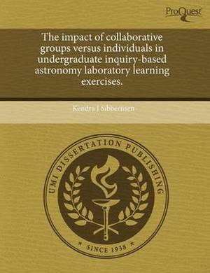 The Impact of Collaborative Groups Versus Individuals in Undergraduate Inquiry-Based Astronomy Laboratory Learning Exercises