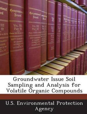 Groundwater Issue Soil Sampling and Analysis for Volatile Organic Compounds