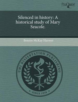 Silenced in History: A Historical Study of Mary Seacole