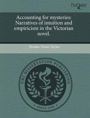 Accounting for Mysteries: Narratives of Intuition and Empiricism in the Victorian Novel