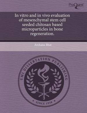In Vitro and in Vivo Evaluation of Mesenchymal Stem Cell Seeded Chitosan Based Microparticles in Bone Regeneration