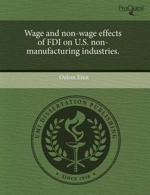 Wage and Non-Wage Effects of FDI on U.S