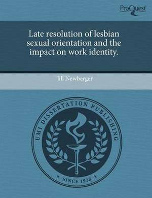 Late Resolution of Lesbian Sexual Orientation and the Impact on Work Identity