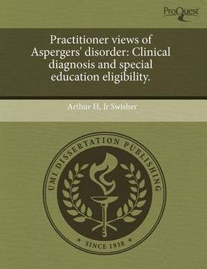 Practitioner Views of Aspergers' Disorder: Clinical Diagnosis and Special Education Eligibility