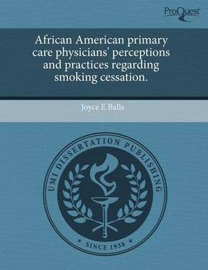 African American Primary Care Physicians' Perceptions and Practices Regarding Smoking Cessation