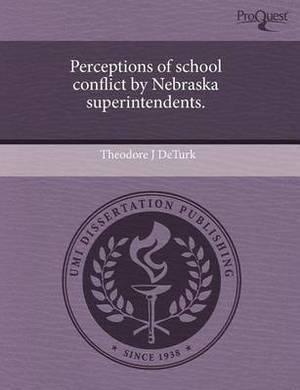 Perceptions of School Conflict by Nebraska Superintendents