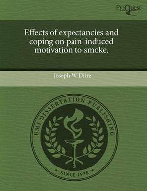 Effects of Expectancies and Coping on Pain-Induced Motivation to Smoke