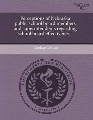 Perceptions of Nebraska Public School Board Members and Superintendents Regarding School Board Effectiveness
