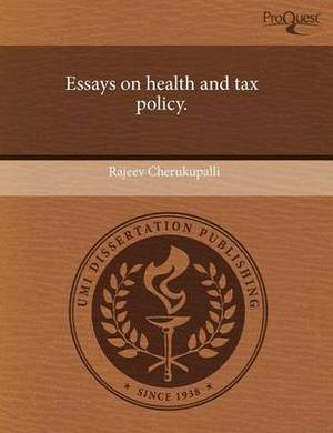 Essays on Health and Tax Policy