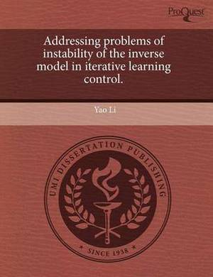 Addressing Problems of Instability of the Inverse Model in Iterative Learning Control