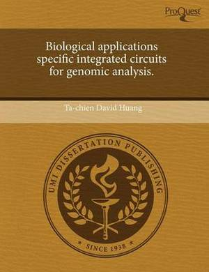 Biological Applications Specific Integrated Circuits for Genomic Analysis.