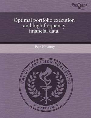 Optimal Portfolio Execution and High Frequency Financial Data.