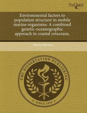 Environmental Factors to Population Structure in Mobile Marine Organisms: A Combined Genetic-Oceanographic Approach in Coastal Cetaceans.