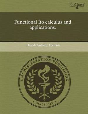 Functional Ito Calculus and Applications.