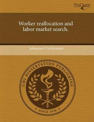 Worker Reallocation and Labor Market Search.