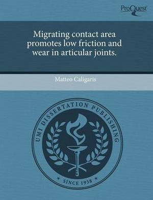 Migrating Contact Area Promotes Low Friction and Wear in Articular Joints.