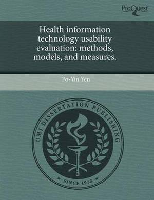 Health Information Technology Usability Evaluation: Methods, Models, and Measures.