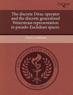 The Discrete Dirac Operator and the Discrete Generalized Weierstrass Representation in Pseudo-Euclidean Spaces.
