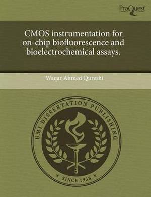 CMOS Instrumentation for On-Chip Biofluorescence and Bioelectrochemical Assays