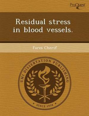 Residual Stress in Blood Vessels