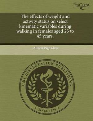 The Effects of Weight and Activity Status on Select Kinematic Variables During Walking in Females Aged 25 to 45 Years