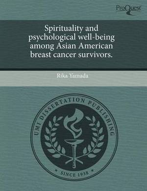 Spirituality and Psychological Well-Being Among Asian American Breast Cancer Survivors