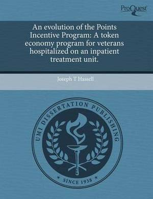 An Evolution of the Points Incentive Program: A Token Economy Program for Veterans Hospitalized on an Inpatient Treatment Unit