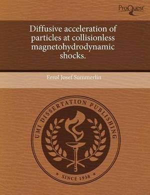 Diffusive Acceleration of Particles at Collisionless Magnetohydrodynamic Shocks