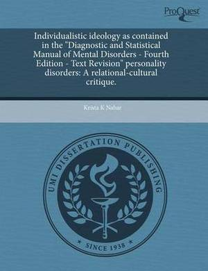 Individualistic Ideology as Contained in the Diagnostic and Statistical Manual of Mental Disorders - Fourth Edition - Text Revision Personality Diso