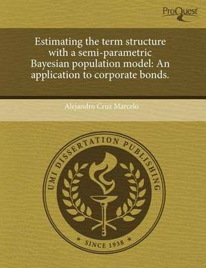 Estimating the Term Structure with a Semi-Parametric Bayesian Population Model: An Application to Corporate Bonds