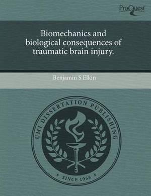 Biomechanics and Biological Consequences of Traumatic Brain Injury.