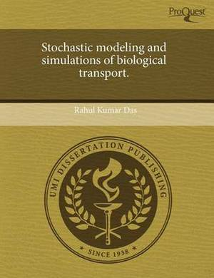 Stochastic Modeling and Simulations of Biological Transport