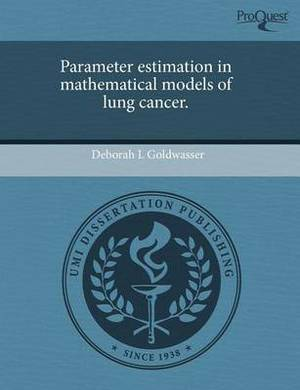 Parameter Estimation in Mathematical Models of Lung Cancer