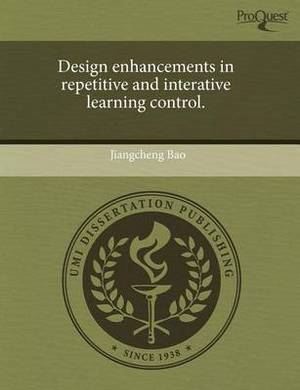 Design Enhancements in Repetitive and Interative Learning Control.