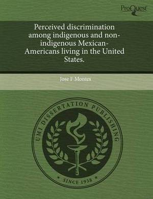 Perceived Discrimination Among Indigenous and Non-Indigenous Mexican-Americans Living in the United States