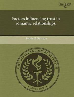 Factors Influencing Trust in Romantic Relationships