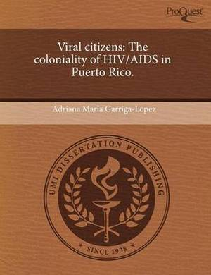 Viral Citizens: The Coloniality of HIV/AIDS in Puerto Rico