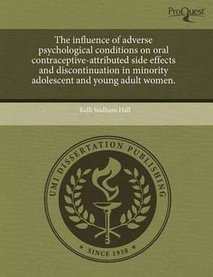 The Influence of Adverse Psychological Conditions on Oral Contraceptive-Attributed Side Effects and Discontinuation in Minority Adolescent and Young a