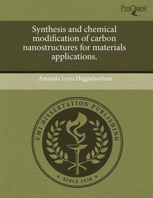 Synthesis and Chemical Modification of Carbon Nanostructures for Materials Applications