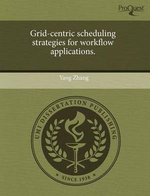 Grid-Centric Scheduling Strategies for Workflow Applications