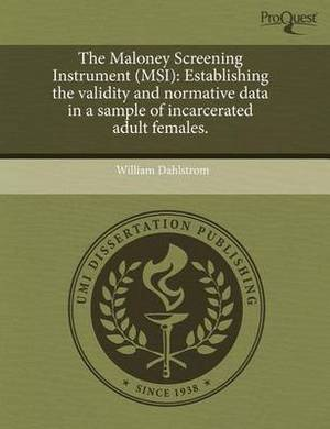 The Maloney Screening Instrument (Msi): Establishing the Validity and Normative Data in a Sample of Incarcerated Adult Females