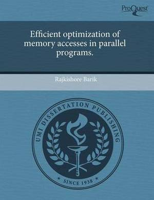 Efficient Optimization of Memory Accesses in Parallel Programs