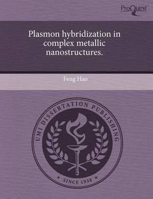 Plasmon Hybridization in Complex Metallic Nanostructures